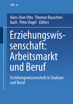 Erziehungswissenschaft: Arbeitsmarkt und Beruf von Otto,  Hans-Uwe, Rauschenbach,  Thomas, Vogel,  Peter