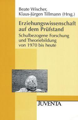 Erziehungswissenschaft auf dem Prüfstand von Tillmann,  Klaus-Jürgen, Wischer,  Beate