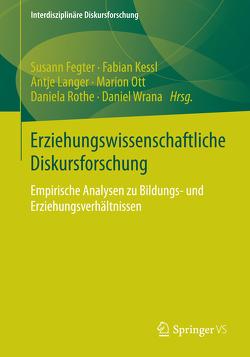 Erziehungswissenschaftliche Diskursforschung von Fegter,  Susann, Kessl,  Fabian, Langer,  Antje, Ott,  Marion, Rothe,  Daniela, Wrana,  Daniel