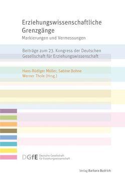 Erziehungswissenschaftliche Grenzgänge von Bohne,  Sabine, Müller,  Hans- Rüdiger, Thole,  Werner
