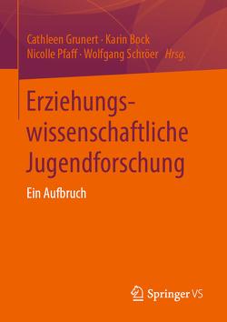 Erziehungswissenschaftliche Jugendforschung von Bock,  Karin, Grunert,  Cathleen, Pfaff,  Nicolle, Schröer,  Wolfgang