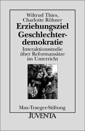 Erziehungsziel Geschlechterdemokratie von Röhner,  Charlotte, Thies,  Wiltrud