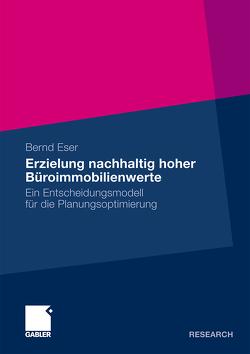 Erzielung nachhaltig hoher Büroimmobilienwerte von Eser,  Bernd