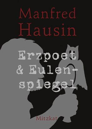 Erzpoet & Eulenspiegel von Hausin,  Manfred