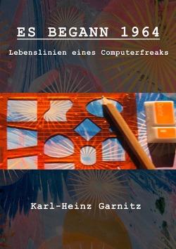 ES BEGANN 1964 von Garnitz,  Karl-Heinz