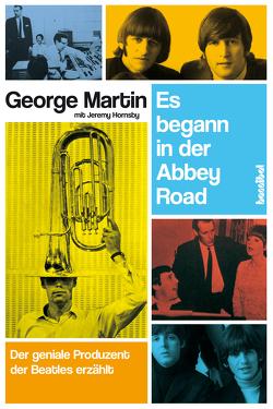 Es begann in der Abbey Road von Hornsby,  Jeremy, Martin,  George, Tepper,  Alan
