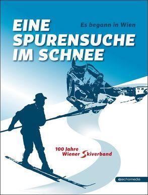 Es begann in Wien – Eine Spurensuche im Schnee von Gruber,  Hermann, Metzger,  Josef