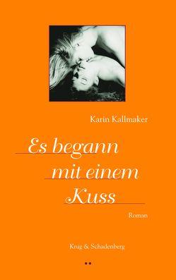 Es begann mit einem Kuss von Büchner,  Gitta, Kallmaker,  Karin