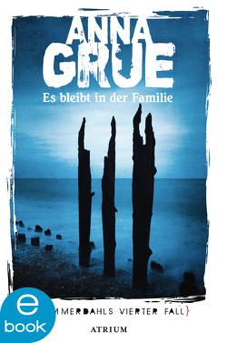Es bleibt in der Familie von Grue,  Anna, Sonnenberg,  Ulrich