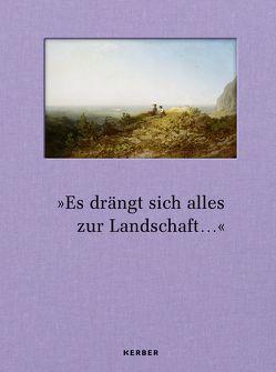 'Es drängt sich alles zur Landschaft …' von Bußmann,  Frédéric, Schmidt,  Hans-Werner