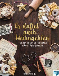 Es duftet nach Weihnachten von Mayer,  Katharina