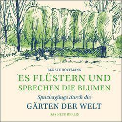Es flüstern und sprechen die Blumen von Hoffmann,  Peter, Hoffmann,  Renate