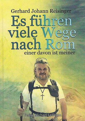 Es führen viele Wege nach Rom, einer davon ist meiner von Reisinger,  Gerhard Johann
