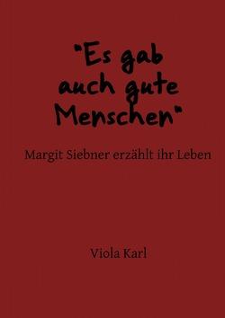 """""""Es gab auch gute Menschen"""" Margit Siebner erzählt ihr Leben von Karl,  Viola"""