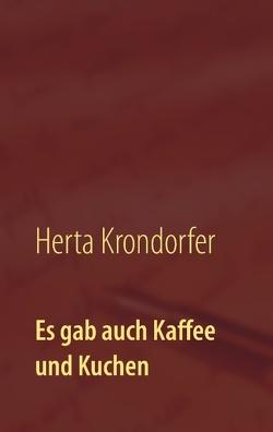 Es gab auch Kaffee und Kuchen von Krondorfer,  Herta