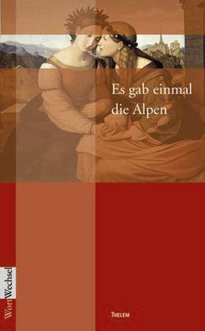 Es gab einmal die Alpen von Chiellino,  Gino