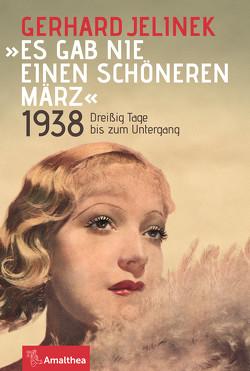 """""""Es gab nie einen schöneren März"""" von Jelinek,  Gerhard"""