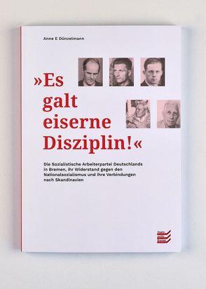 """""""Es galt eiserne Disziplin"""" von Dünzelmann,  Anne E"""