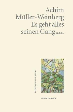 Es geht alles seinen Gang von Müller-Weinberg,  Achim