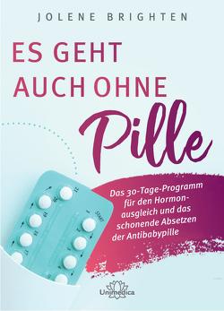 Es geht auch ohne Pille von Brighten,  Dr. Jolene