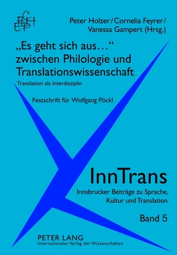 «Es geht sich aus…» zwischen Philologie und Translationswissenschaft von Feyrer,  Cornelia, Gampert,  Vanessa, Holzer,  Peter