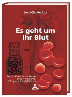 Es geht um Ihr Blut von Alix,  Jean C
