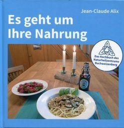 Es geht um Ihre Nahrung von Alix,  Jean-Claude