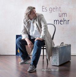 Es geht um mehr von Menzel,  Matthias