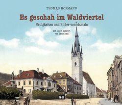 Es geschah im Waldviertel von Hofmann,  Thomas, Rabl,  Erich