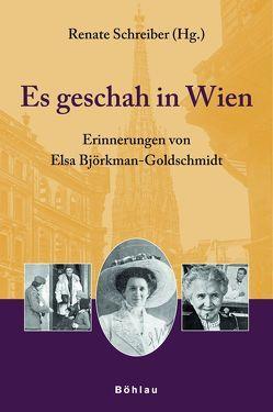 Es geschah in Wien von Björkman-Goldschmidt,  Elsa, Schreiber,  Renate