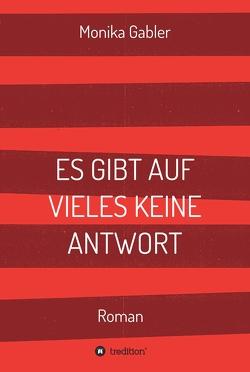 ES GIBT AUF VIELES KEINE ANTWORT von Gabler,  Monika
