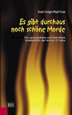 Es gibt durchaus noch schöne Morde von Geiger,  Ernst, Yvon,  Paul