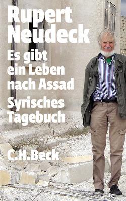 Es gibt ein Leben nach Assad von Neudeck,  Rupert