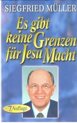 Es gibt keine Grenzen für Jesu Macht von Mueller,  Siegfried, Quadflieg,  Kurt, Schablowski,  Karl H