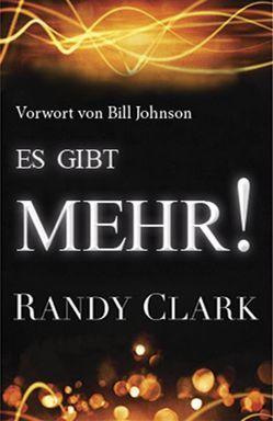 Es gibt Mehr! von Clark,  Randy, Hoenisch,  Florian, Johnson,  Bill