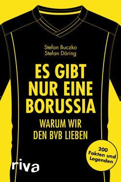 Es gibt nur eine Borussia von Buczko,  Stefan, Döring,  Stefan