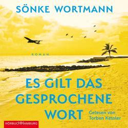 Es gilt das gesprochene Wort von Kessler,  Torben, Wortmann,  Sönke