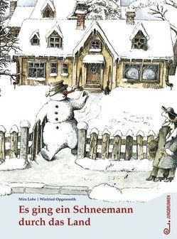 Es ging ein Schneemann durch das Land von Lobe,  Mira, Opgenoorth,  Winfried