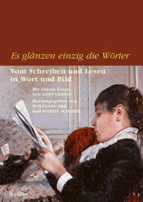 Es glänzen einzig die Wörter von Erk,  Wolfgang, Scharpe,  Martin, Ueding,  Gert