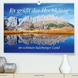Es grüßt der Hochkönig (Premium, hochwertiger DIN A2 Wandkalender 2020, Kunstdruck in Hochglanz) von Kramer,  Christa