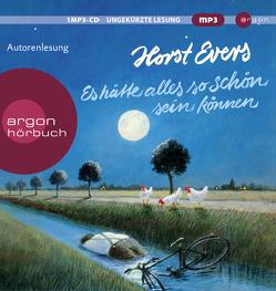 Es hätte alles so schön sein können von Evers,  Horst