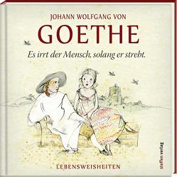 Es irrt der Mensch, solang er strebt von Goethe,  Johann Wolfgang, Mirtschin,  Jutta