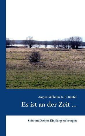 Es ist an der Zeit … von Beutel,  August-Wilhelm R. F.