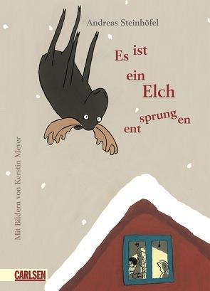 Es ist ein Elch entsprungen von Meyer,  Kerstin, Steinhöfel,  Andreas