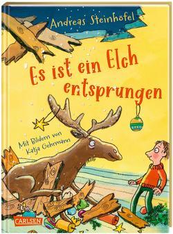 Es ist ein Elch entsprungen von Gehrmann,  Katja, Steinhöfel,  Andreas