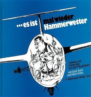 … es ist mal wieder Hammerwetter von Bartl,  Gustl, Krebs,  Heinz