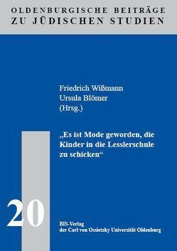 """""""Es ist Mode geworden, die Kinder in die Lesslerschule zu schicken"""" von Blömer,  Ursula, Wissmann,  Friedrich"""