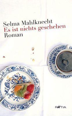 Es ist nichts geschehen von Mahlknecht,  Selma