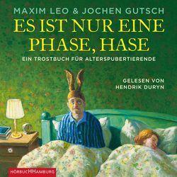 Es ist nur eine Phase, Hase von Gutsch,  Jochen, Leo,  Maxim