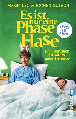 Es ist nur eine Phase, Hase – Das Buch zum Film von Gutsch,  Jochen, Leo,  Maxim
